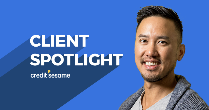 Client Spotlight: Customer Acquisition at Credit Sesame