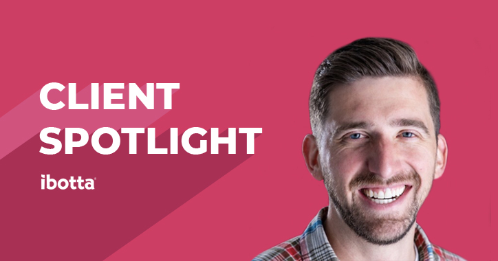 Client Spotlight: Mobile User Acquisition Strategy at Ibotta